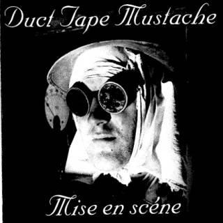 Duct Tape Mustach - Mise en Scéne