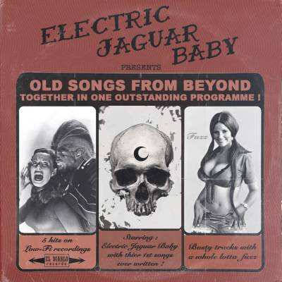 Electric Jaguar Baby - Old Songs from Beyond