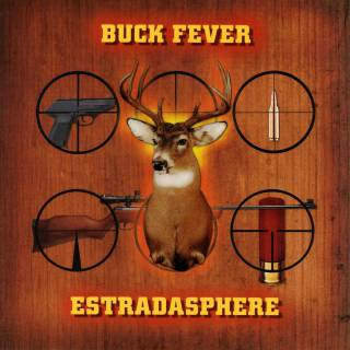 Estradasphere - Buck Fever (chronique)