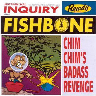Fishbone - Chim Chim's Badass Revenge (chronique)