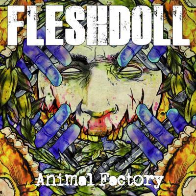 Fleshdoll - Animal Factory (chronique)