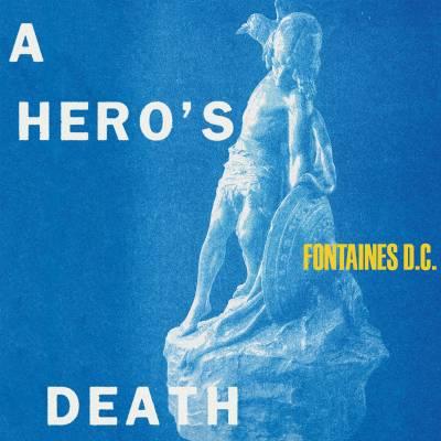 Fontaines D.c. - A Hero's Death (chronique)