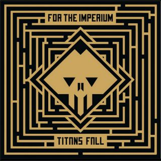 For The Imperium - Titans Fall