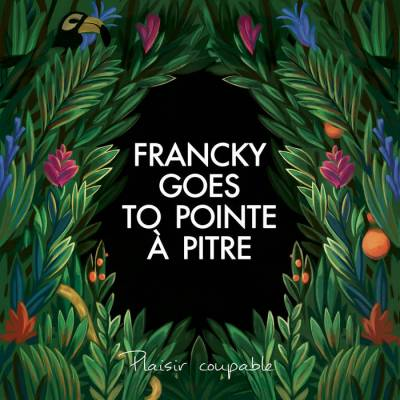 Francky Goes To Pointe-à-pitre - Plaisir Coupable