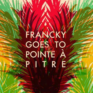 Francky Goes To Pointe-à-pitre - s/t