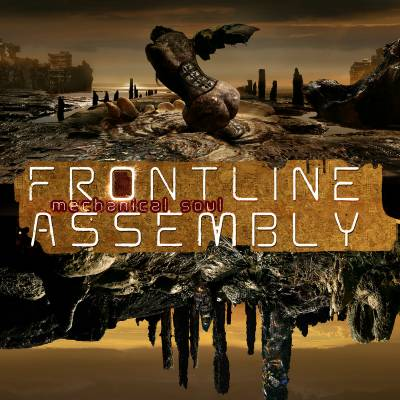 Front Line Assembly - Mechanical Soul (Chronique)