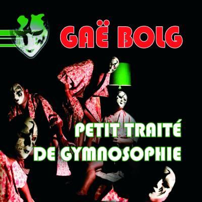 Gaë Bolg - Petit traité de Gymnosophie