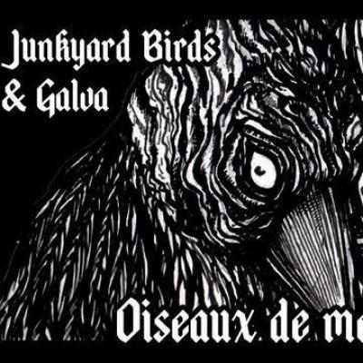 Junkyards Birds + Galva - Oiseaux de Mauvaise Augure