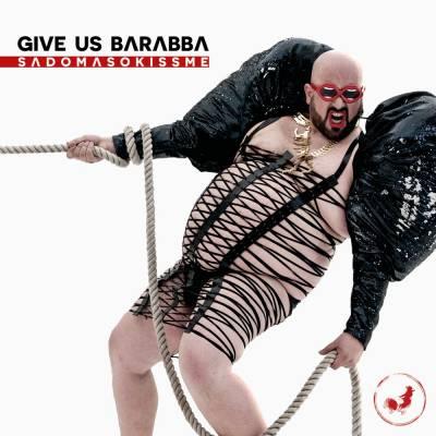 Give Us Barabba - Sadomasokissme (chronique)