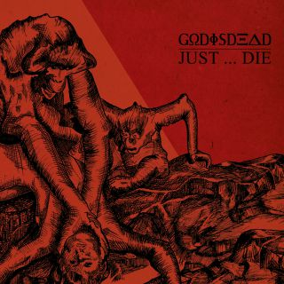 Godisdead - Just... Die (chronique)