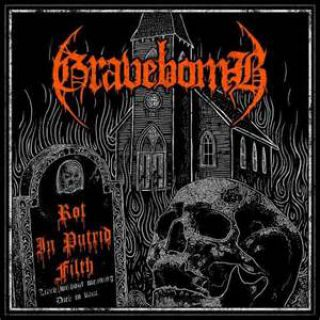 Gravebomb - Rot In Putrid Filth