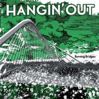 Hangin' Out - Burning bridges