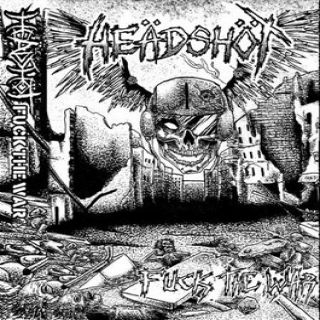 Heädshöt - Fuck The War