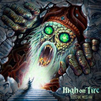 High On Fire - Electric Messiah (chronique)