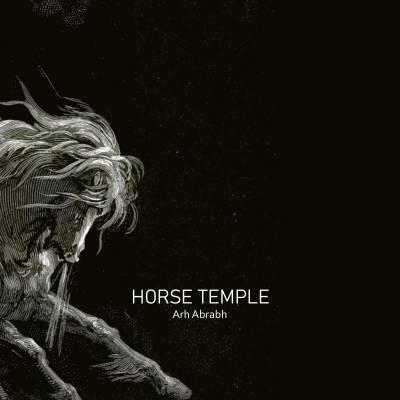 Horse Temple - Arh Abrabh