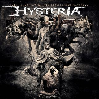 Hysteria - Flesh humiliation and irreligious deviance