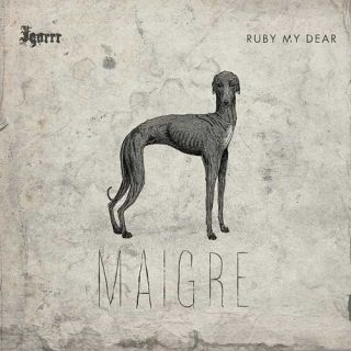 Igorrr + Ruby My Dear - Maigre