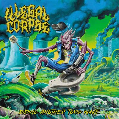 Illegal Corpse - Riding Another Toxic Wave (chronique)