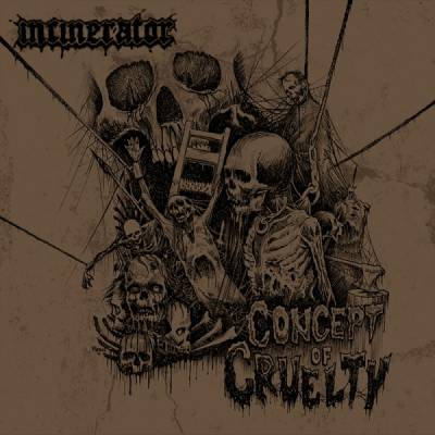 Incinerator - Concept Of Cruelty