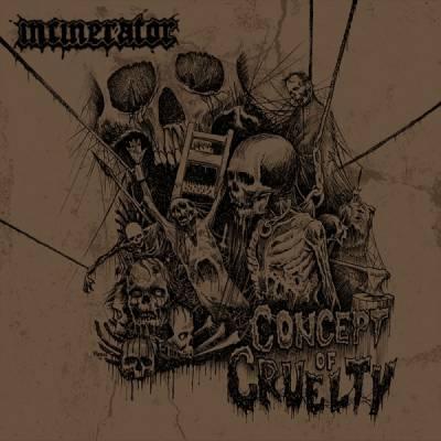 Incinerator - Concept Of Cruelty (chronique)