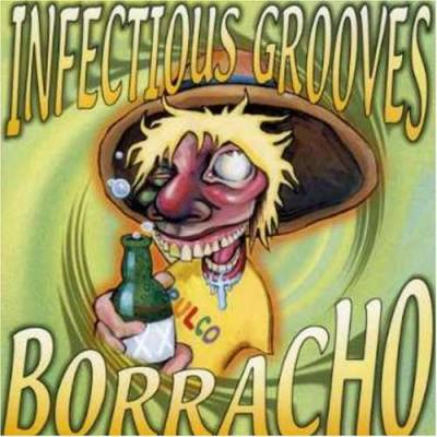 Infectious Grooves - Más Borracho