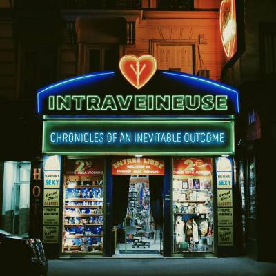 Intraveineuse - Chronicles of an Inevitable Outcome