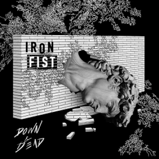 Iron Fist - Down & Dead