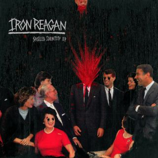 Iron Reagan - Spoiled Identity Ep  (chronique)