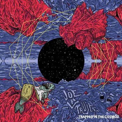 Joe La Truite - Trapped In The Cosmos (chronique)