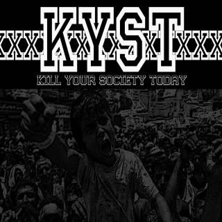 K.y.s.t. - Kill Your Society Today