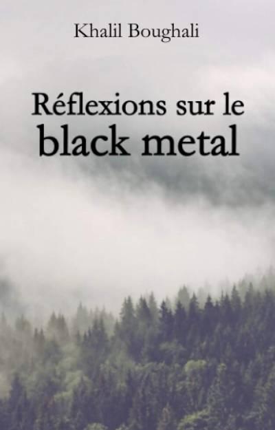 Khalil Boughali (auteur) - Réflexions sur le black metal (Chronique)