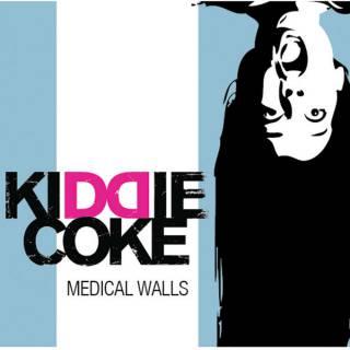Kiddie Coke - Medical Walls (chronique)