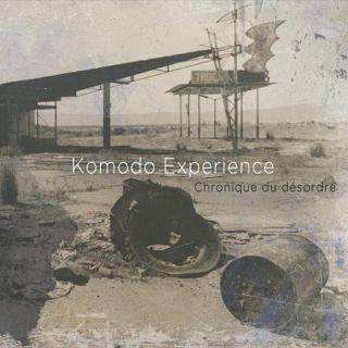 Komodo Experience - Chronique du désordre