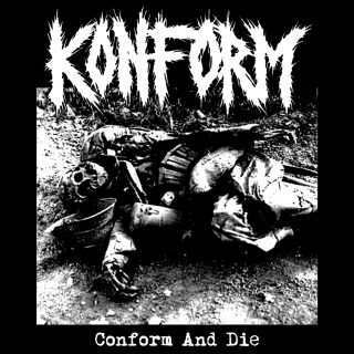 Konform - Conform And Die (chronique)