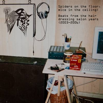 Kyber - Spiders on the floor, mice in the ceiling: Beats from the hair dressing salon years (2003-2006) (chronique)