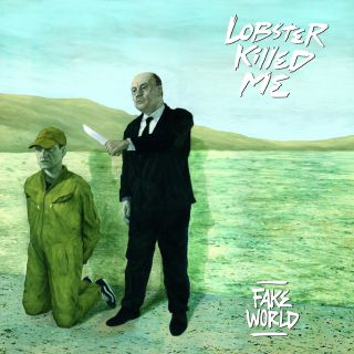 Lobster Killed Me - Fake world