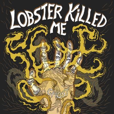 Lobster Killed Me - Ghost