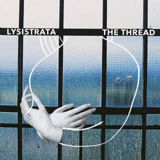 Lysistrata - The thread (chronique)