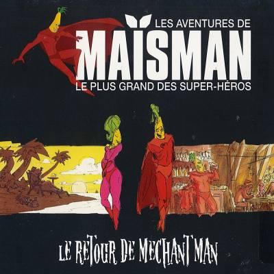 Maïsman - Le Retour de Méchant Man (chronique)