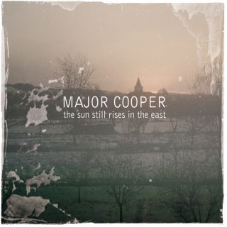 Major Cooper - The sun still rises in the east