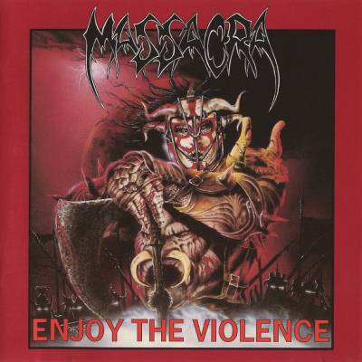 Massacra - Enjoy The Violence
