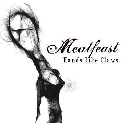 Meatfeast - Hands Like Claws
