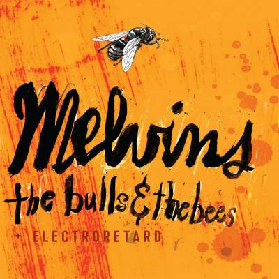 Melvins - The Bulls And The Bees