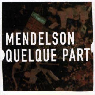 Mendelson - Quelque part