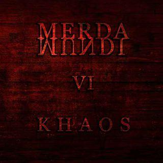 Merda Mundi - VI - Khaos