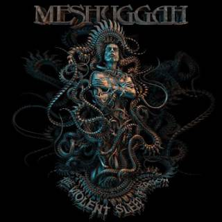 Meshuggah - The Violent Sleep of Reason (chronique)