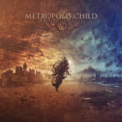 Metropolis Child - Through the hosts (chronique)