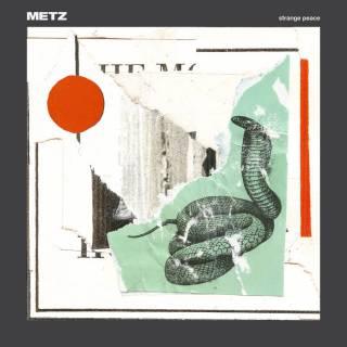 Metz - Strange peace (chronique)
