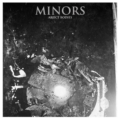 Minors - Abject bodies (chronique)