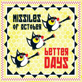 Missiles Of October - Better days (Chronique)